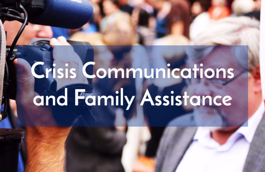 Crisis Communications and Family Assistance